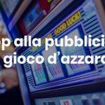 Stop pubblicità gioco dazzardo