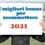 bonus benvenuto scommesse 2021