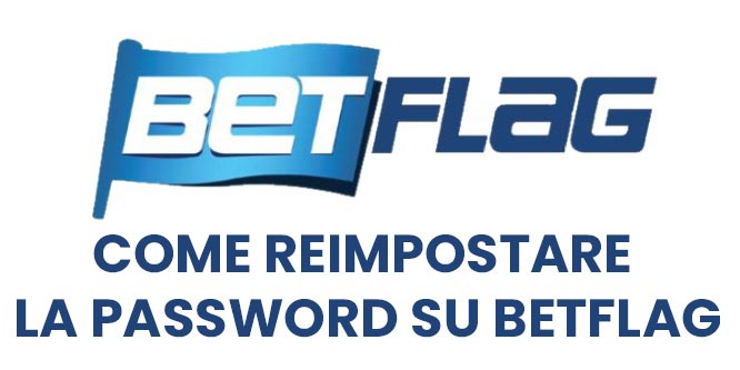 come reimpostare la password su betflag
