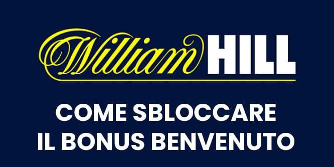 come sbloccare il bonus william hill