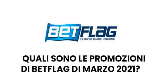 quali sono le promozioni di betflag marzo 2021