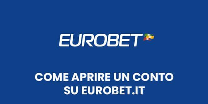 come aprire un conto di gioco eurobet