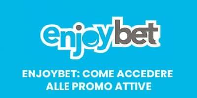 Enjoybet: come accedere alle promo attive