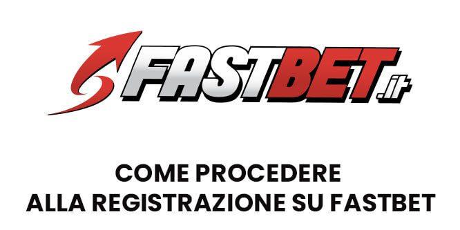 Come procedere alla registrazione su FastBet