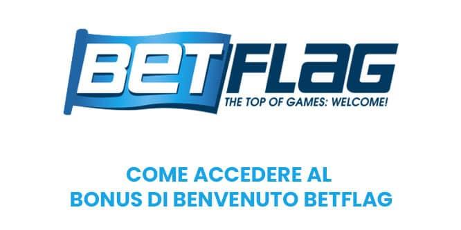 Come accedere al bonus di benvenuto Betflag