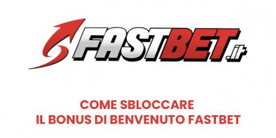 Come sbloccare il bonus di benvenuto Fastbet