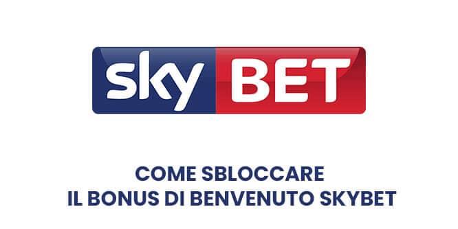 Come sbloccare il bonus di benvenuto Skybet
